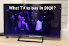 What TV to buy in 2020 - consumer advice