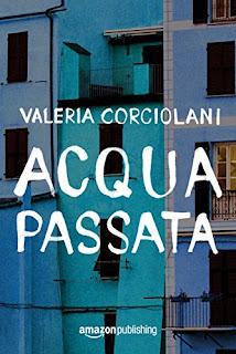 Acqua Passata Di Valeria Corciolani PDF