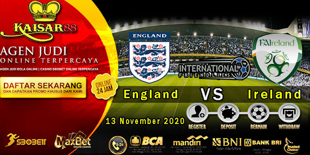 Prediksi Bola Terpercaya Laga Friendlies England vs Ireland 13 November 2020