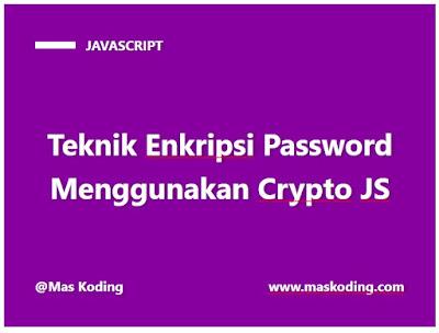 Teknik Enkripsi Password Menggunakan Crypto JS