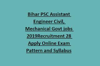 Bihar PSC Assistant Engineer Civil, Mechanical Govt jobs 2019 Recruitment 28 Apply Online Exam Pattern And Syllabus
