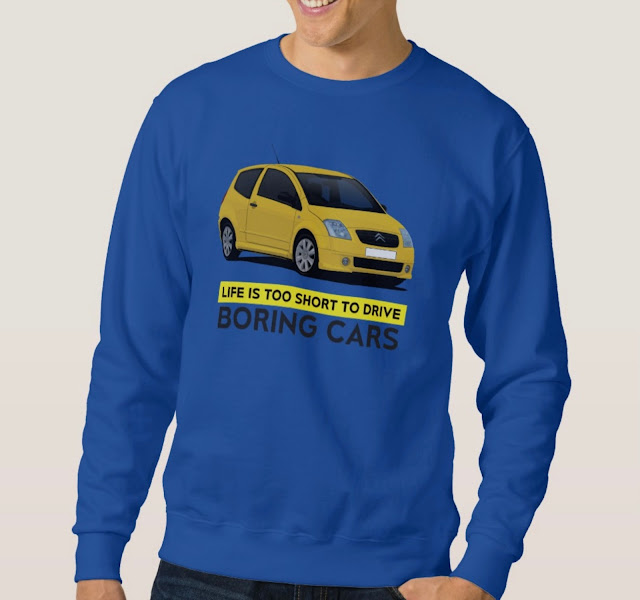 Life is too short to drive boring cars with Citroën C2 VTS - Shirt