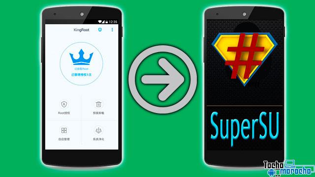 Cómo reemplazar KingRoot por SuperSU