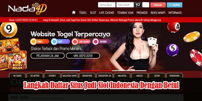Langkah Daftar Situs Judi Slot Indonesia Dengan Betul