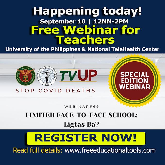 Free Webinar for Teachers on LIMITED FACE-TO-FACE SCHOOL: Ligtas Ba? | September 10 | Register Here