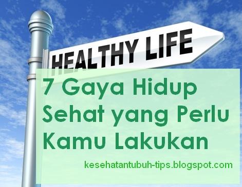 Gaya Hidup Sehat yang Perlu Kamu Lakukan