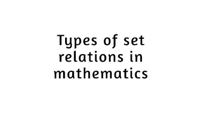 Types of set relations in mathematics