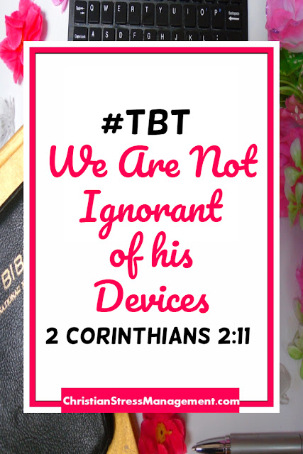 #TBT We Are Not Ignorant Of His Devices 2 Corinthians 2:11