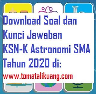 soal kunci jawaban ksn k astronomi sma tahun 2020 tingkat kabupaten kota; www..tomatalikuang.com