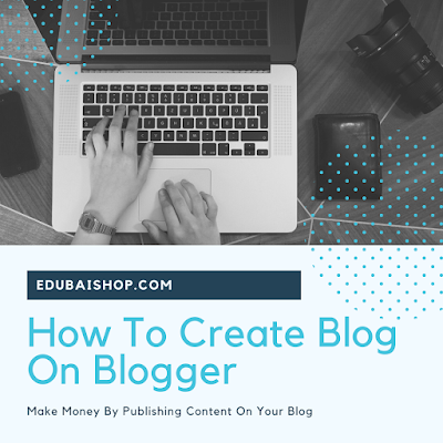 How To Create A Blog On Blogger In 2020