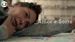 Amor e Sorte penúltimo episódio – A Força do Querer capítulo 02 – Flor do Caribe capítulo 20