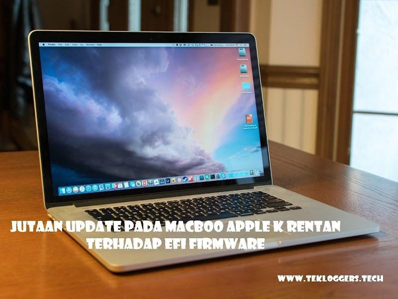 Jutaan Update pada Macbook Apple Rentan Terhadap EFI Firmware
