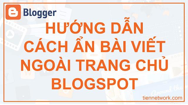 Hướng dẫn cách ẩn bài viết ngoài trang chủ Blogspot