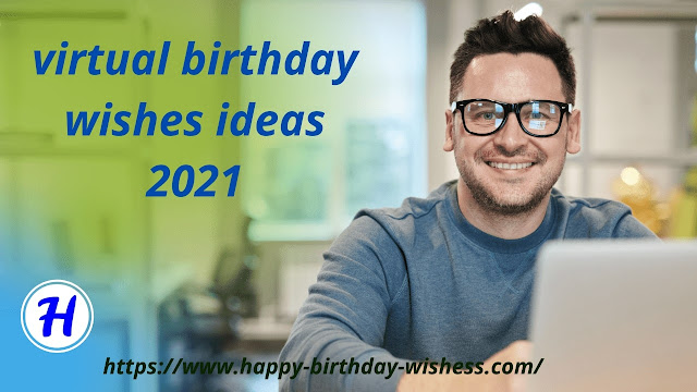 virtual birthday wishes ideas 2021