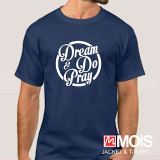 kaos dakwah islami dream do pray