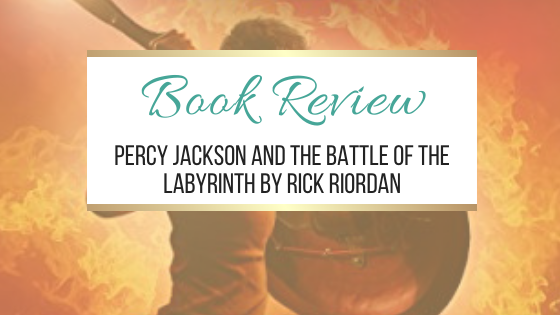 Book Review: Percy Jackson and The Battle of the Labyrinth by Rick Riordan