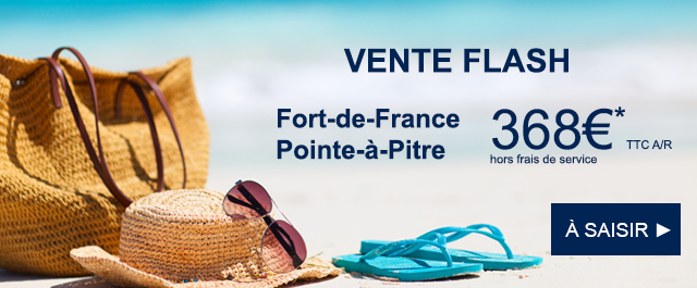 Vente Flash Air France, vol Guadeloupe, Martinique et République Dominicaine