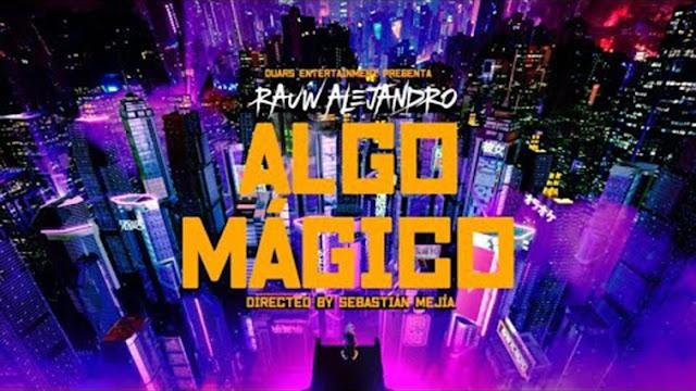 """Rauw Alejandro lanza su nuevo single y videoclip de """"Algo Mágico"""""""