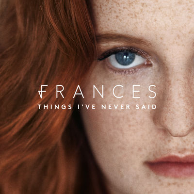 Frances - Things I've Never Said (Deluxe) -  Album Download, Itunes Cover, Official Cover, Album CD Cover Art, Tracklist