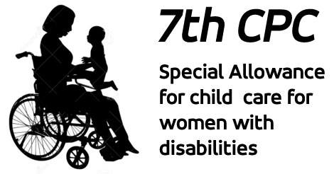 7thCPC-child-care-special-allowance-disable-womens