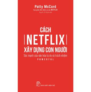 Cách Netflix Xây Dựng Con Người: Sức Mạnh Của Văn Hóa Tự Do Và Trách Nhiệm ebook PDF-EPUB-AWZ3-PRC-MOBI