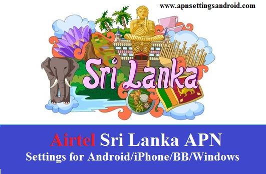 Airtel Sri Lanka APN Settings for android