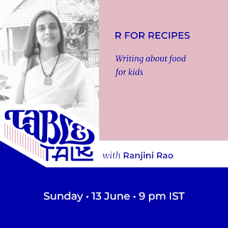 """The flyer has a portrait of Ranjini Rao over the logotype Table Talk, which flows into their name. The text. Headline: """"R FOR RECEIPES"""" Subhead: """"Writing about food for kids"""" Then, below, """"Sunday, 13 June, 9 p.m. IST"""""""