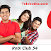 Robi Packages Robi Club 34 ! Enjoy 12 paisa / 10 sec to all Robi and Airtel numbers, from 12 am to 4 pm
