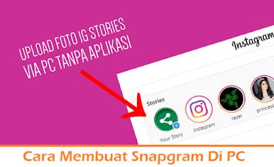 Cara Membuat Snapgram Di PC (Termudah.com)