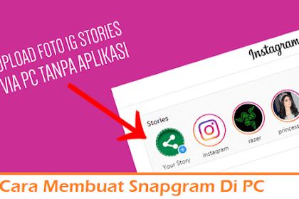 Cara Membuat Snapgram Instastory Di PC/Laptop Tanpa Aplikasi