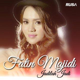 Lirik Lagu Fatin Majidi – Jadilah Jadi