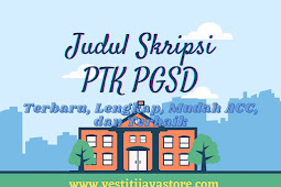 Judul Skripsi PTK PGSD Terbaru, Lengkap, Mudah ACC, dan Terbaik