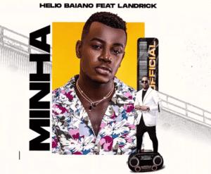 Dj Hélio Baiano - Minha (feat. Landrick) (Kizomba) [Download 2020]