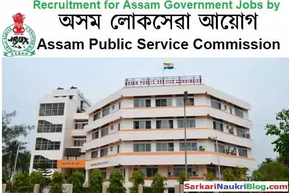 Assam PSC Government Jobs Vacancy Recruitment