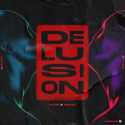 OLIVER & Kenura - Delusion (Original Mix)