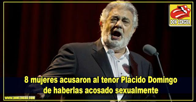 8 mujeres acusaron al tenor Plácido Domingo de haberlas acosado