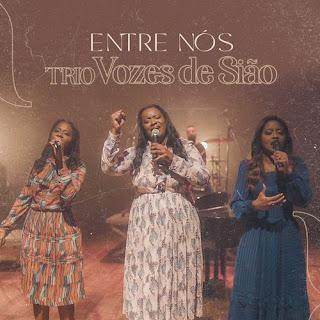 Entre Nós - Trio Vozes de Sião