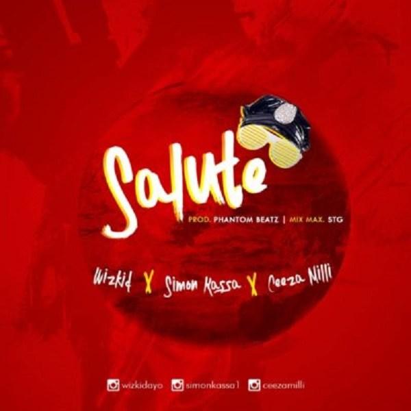 Wizkid Feat. Simon Kassa & Ceeza Milli - Salute