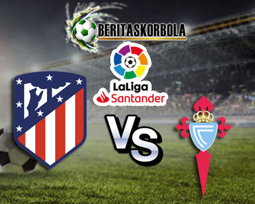 Prediksi Bola Atletico Madrid Vs Celta Vigo Hari Selasa 09 Februari 2021