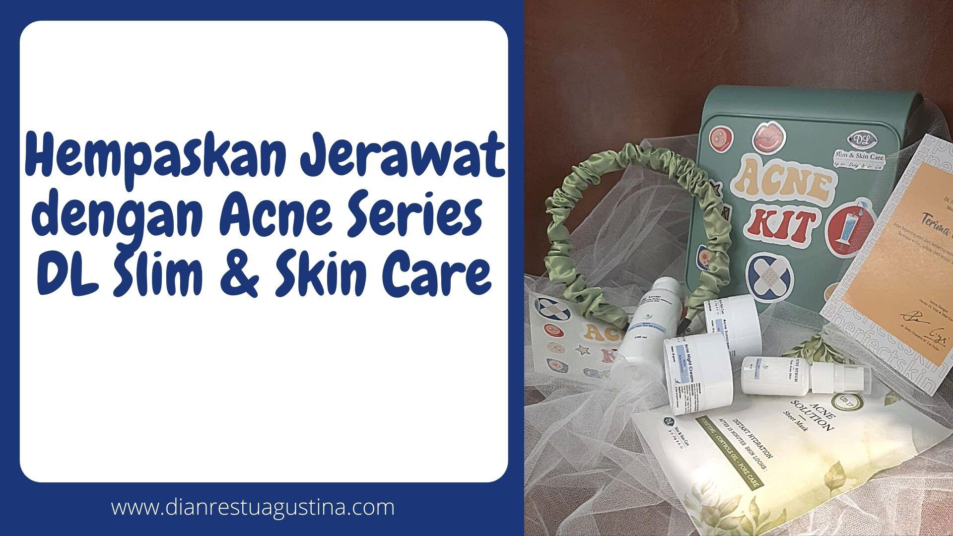 Review Acne Series DL Slim & Skin Care
