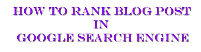 How To Rank Blog Post In Google Search engine in Hindi