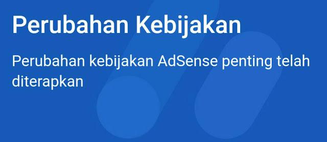 Perubahan Kebijakan Google Adsense telah diterapkan