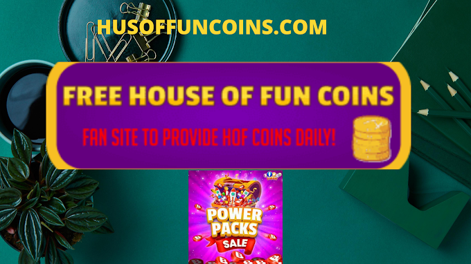 Get House Of Fun Free Coins 2021 Right Now