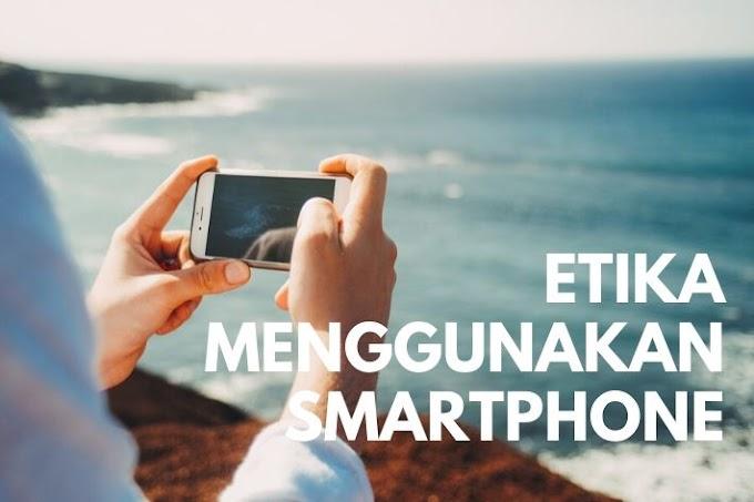 Etika Menggunakan Smartphone