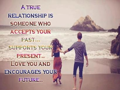 Love status for whatsapp 2016 a true relationship is someone who accepts your past