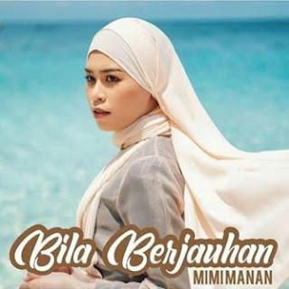 Lirik Lagu Mimi Manan - Bila Berjauhan