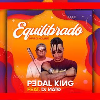 Pedal King ft. Dj Nato - Equilibrado [Download Mp3]