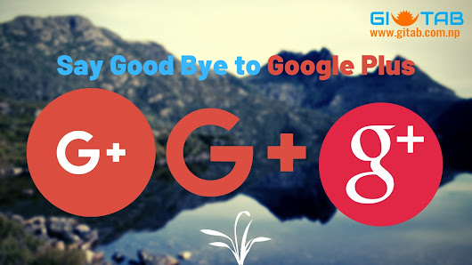 "Say ""Good Bye"" to Google+"