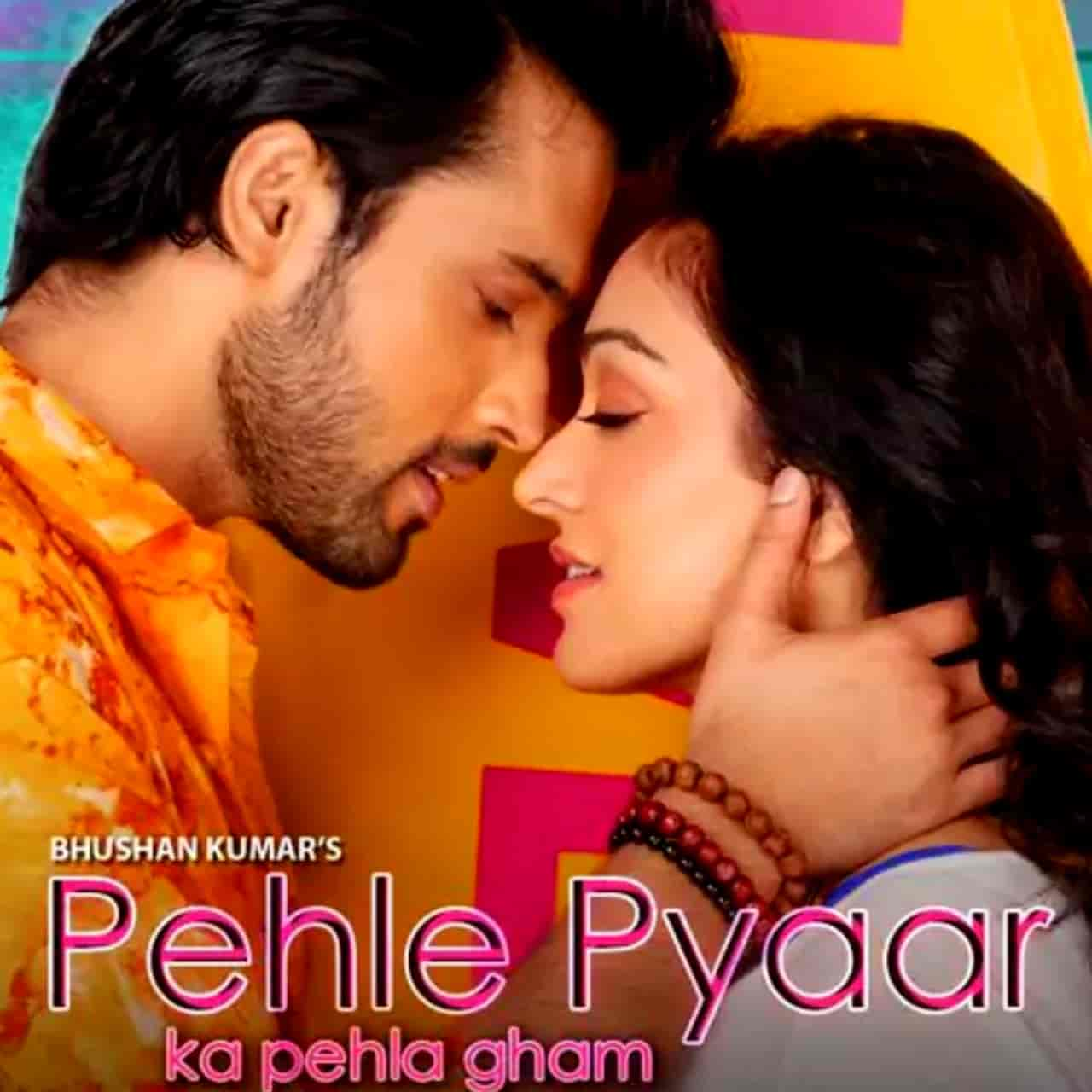 Pehle Pyaar Ka Pehla Gham Love Song Lyrics, Sung by Jubin Nautiyal and Tulsi Kumar.