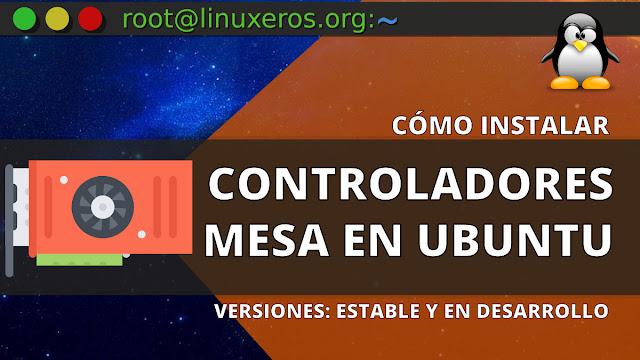 Cómo instalar los controladores Mesa en Ubuntu